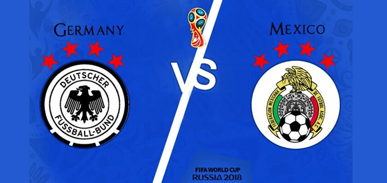 Germany vs Mexico 16 Jun 2018